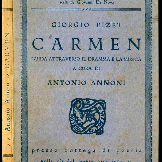 Giorgio Bizet. Carmen. Guida attraverso il dramma e la musica.