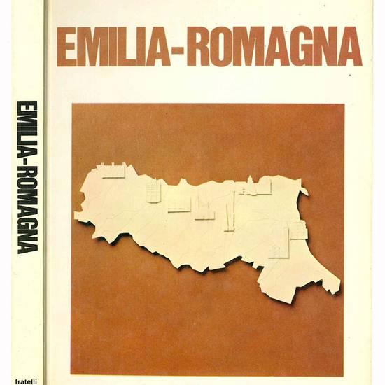 Emilia-Romagna. La storia del territorio, le citta, la lingua e il folklore, le attivita economiche, la scuola e la cultura, lo sport, l'arte, il futuro.