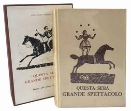 Questa sera grande spettacolo. Storia del circo italiano.