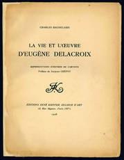 La vie et l'oeuvre d'Eugène Delacroix.
