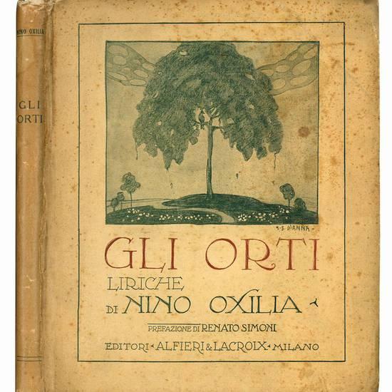Gli orti. Liriche di Nino Oxilia, prefazione di Renato Simoni.