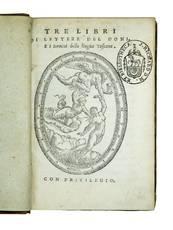 Tre libri di lettere [...] E i termini della lingua Toscana