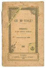 Mille anni felici. Chi mi vuole? Strenna d'un antico comico. Almanacco pel 1899.