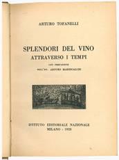 Splendori del vino attraverso i tempi con prefazione dell'on. Arturo Marescalchi