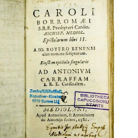 Epistolarum libri II. A Io. Botero Benensi eius nomine scriptarum. Eiusdem epistola singularis ad Antonium Carraffam S.R.E. Cardinalem