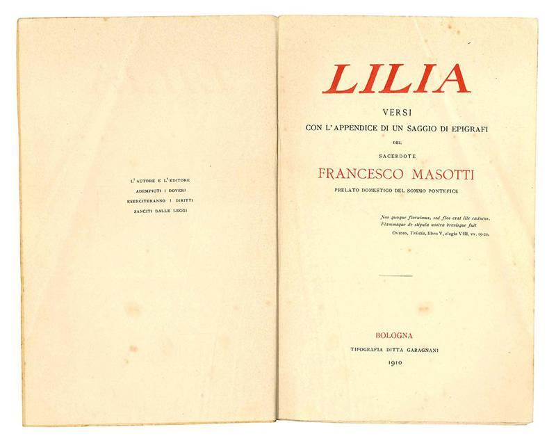 Lilia. Versi con l'appendice di un saggio con epigrafi del sacerdote Francesco Masotti prelato domestico del sommo pontefice.