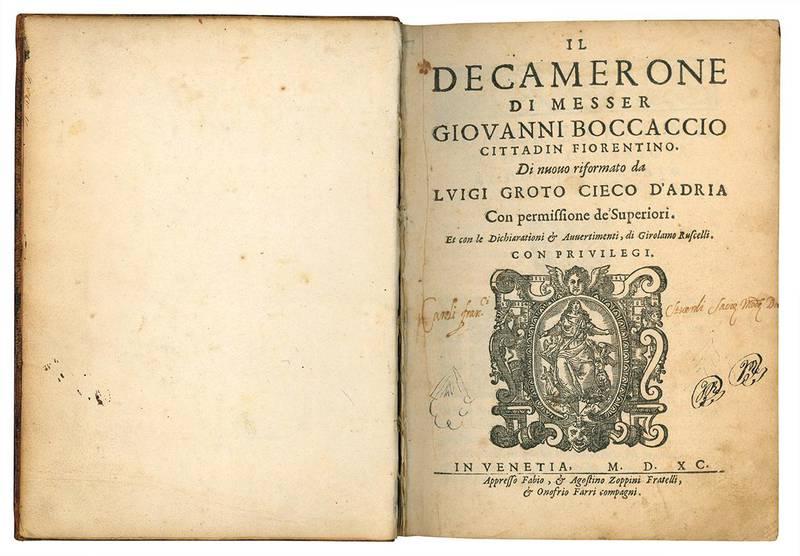 Il Decamerone di messer Giovanni Boccaccio cittadin fiorentino. Di nuovo riformato da Luigi Groto cieco d'Adria ... Et con le Dichiarationi & Avvertimenti, di Girolamo Ruscelli.