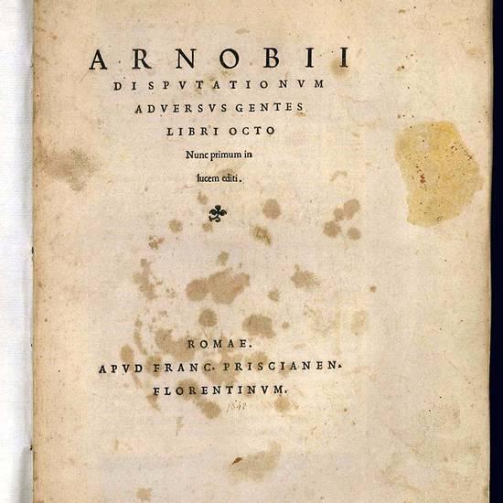 Arnobii Disputationum adversus gentes libri octo. Nunc primum in lucem editi.