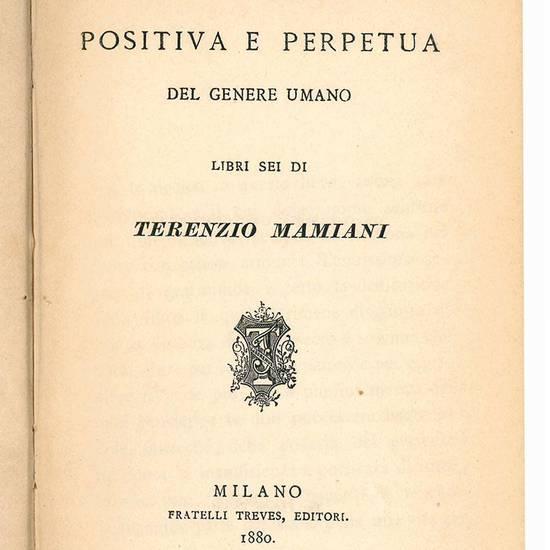 Della religione positiva e perpetua del genere umano. Libri sei di Terenzio Mamiani.