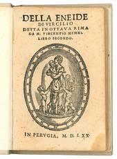Della Eneide di Virgilio detta in ottava rima da m. Vincentio Menni. Libro secondo.
