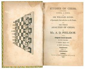 "Studies of chess; containing Caissa, a poem, by Sir William Jones; A Systematic Introduction to the Game; and The whole analysis of chess, by Mr. A. D. Philidor: with Original Critical Remarks. In two volumes. ""Ludimus effigiem belli."" A new edition. V"