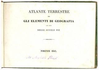 Atlante terrestre per gli elementi di geografia ad uso delle Scuole pie.