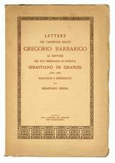 Lettere del cardinale beato Gregorio Barbarigo al rettore del suo seminario di Padova Sebastiano De Grandis (1674-1697). Raccolte e dichiarate da Sebastiano Serena.