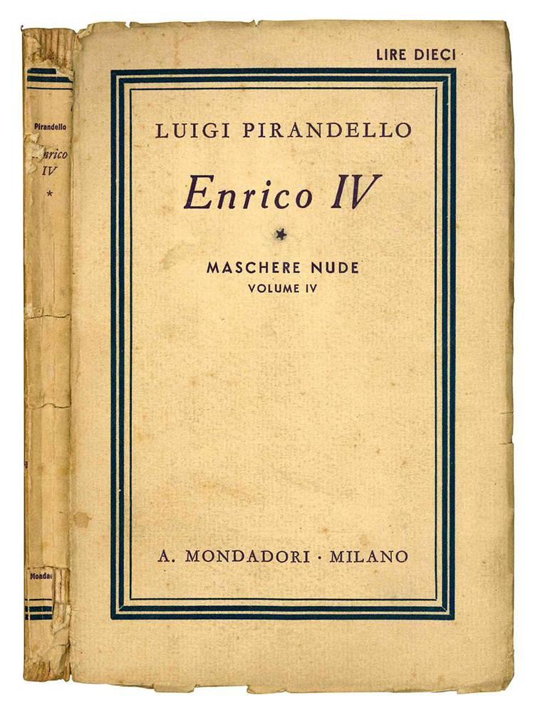 Enrico IV. Tragedia in tre atti. Nona edizione. Maschere nude Vol. IV.