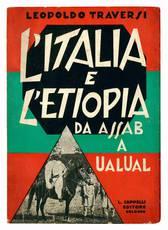 L'Italia e l'Etiopia. Da Assab a Ual-Ual.