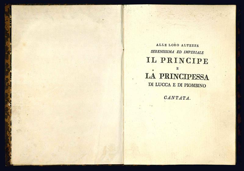 Alle loro altezze serenissima ed imperiale il principe e la principessa di Lucca e di Piombino Canta