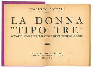 """La donna """"tipo tre"""". Con otto litografie colorate deel pittore Enrico Sacchetti."""