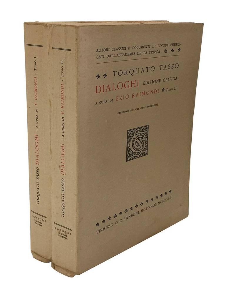 Torquato Tasso Dialoghi edizione critica a cura di Ezio Raimondi. Tomo I (-III).