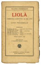 Liolà. Commedia campestre in tre atti di Luigi Pirandello.
