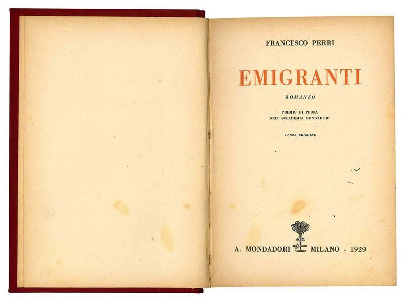 Emigranti. Romanzo. Premio di prosa dell'Accademia Mondadori. Terza edizione.