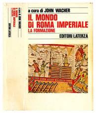 Il mondo di Roma imperiale. La formazione.
