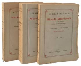 La vita e gli scritti di Niccolò Machiavelli nella loro relazione col machiavellismo. Storia ed esame critico. Volume I (-II).
