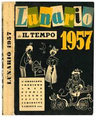 Lunario de Il Tempo 1957. L'oroscopo, umorismo, arte, storia, cinema, cucina, curiosità, varietà, ecc...