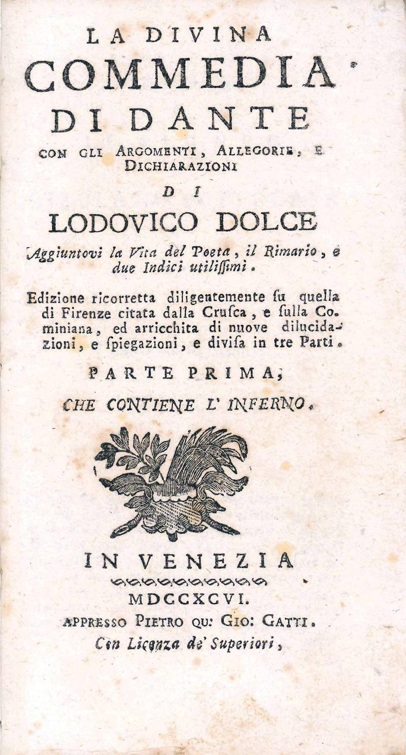 La Divina Commedia di Dante con gli argomenti, allegorie, e dichiarazioni di Lodovico Dolce. Aggiuntovi la vita del poeta, il rimario, e due indici utilissimi. Edizione ricorretta diligentemente su quella di Firenze citata dalla Crusca, e su quella Comini