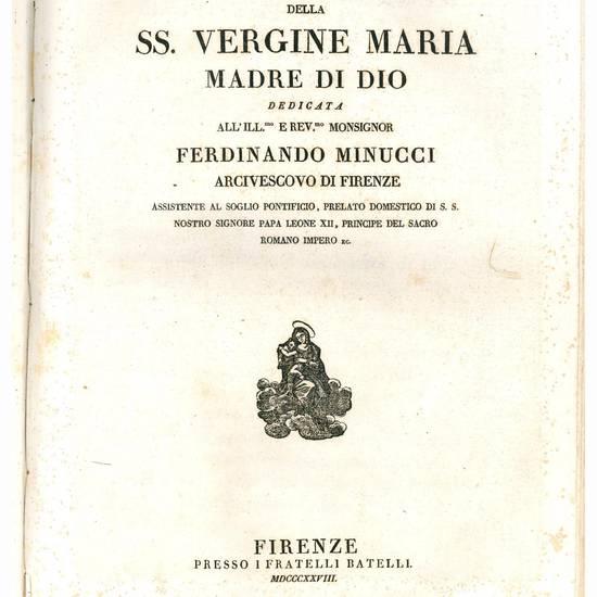 Vita della SS. Vergine Maria Madre di Dio dedicata all'ill.mo e rev.mo monsignore Ferdinando Minucci arcivescovo di Firenze