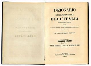 DELLA REGIONE LITORALE AUSTRO-ILLIRICA. DIZ. COR.-UNIV. DELL'ITALIA. VOL.IV P.III MILANO CIVELLI