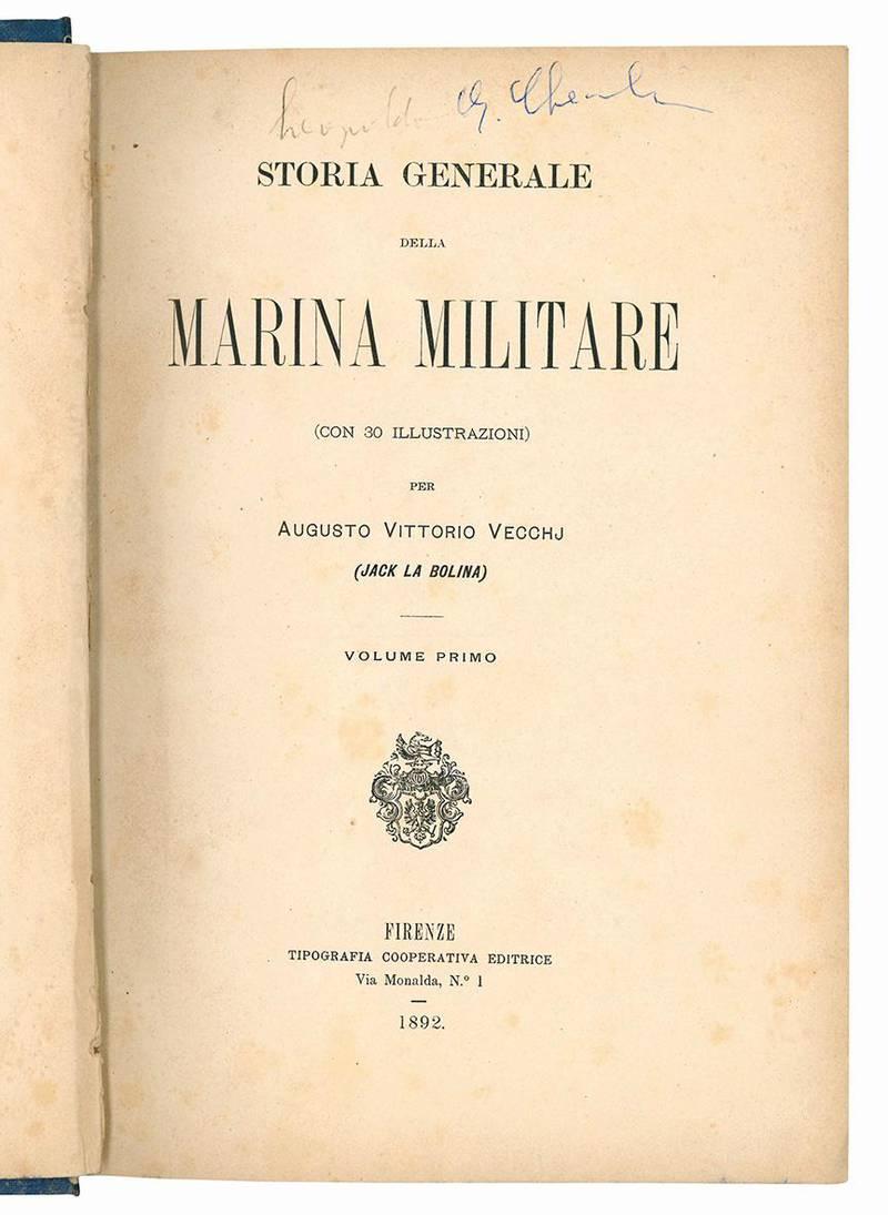 Storia generale della marina militare (con 30 illustrazioni) per Augusto Vittorio Vecchj (Jack La Bolina). Volume primo (-secondo).