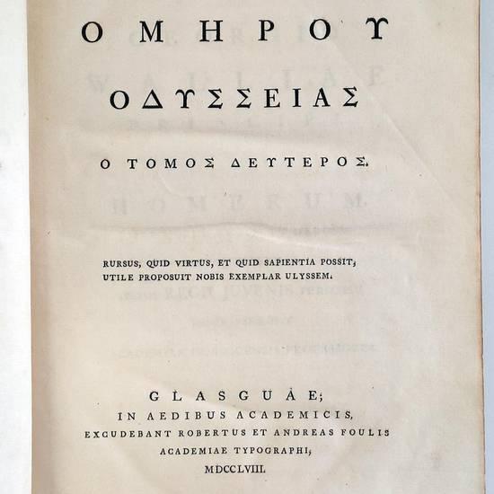 Tes tou Omerou Iliados o tomos deuteros [-proteros] [graece] (insieme con/together with:) HOMERUS (VIII sec. a.C.). Tes tou Omerou Odysseias o tomos deuteros [-proteros] [graece]