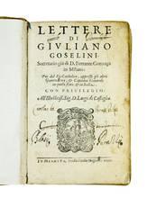 Lettere di [...], Secretario già di D. Ferrante Gonzaga in Milano: poi del Re Catholico, appresso gli altri Governatori, et Capitani Generali in quello stato, et in Italia