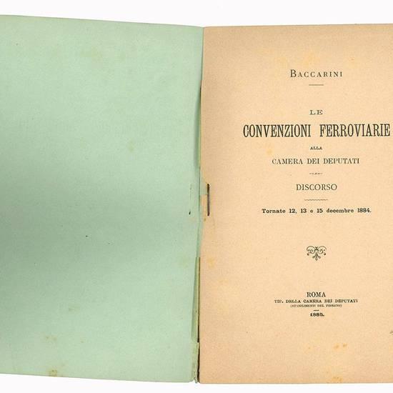 Le convenzioni ferroviarie alla Camera dei deputati. Discorso. Tornate 12, 13 e 15 decembre 1884.