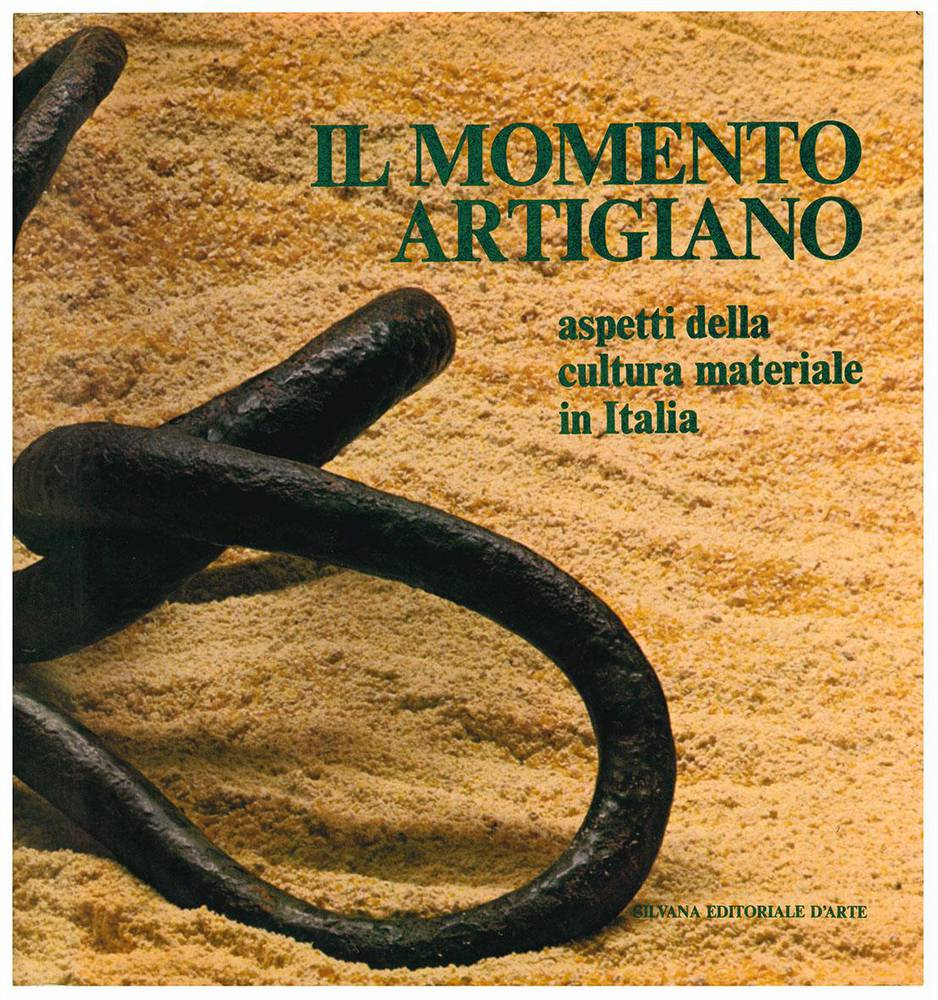 Il momento artigiano. Aspeetti della cultura materiale in Italia.