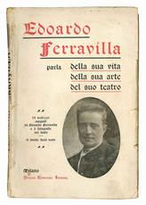 Edoardo Ferravilla parla della sua vita, della sua arte, del suo teatro.
