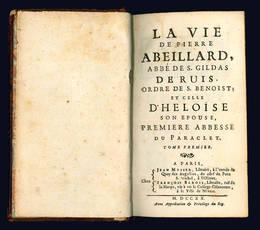 La vie de Pierre Abeillard, abbe de S. Gildas de Ruis.