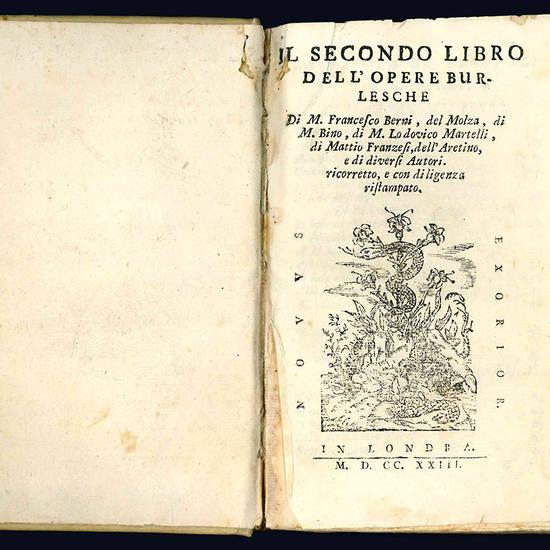 Il primo [-terzo] libro dell'opere burlesche di m. Francesco Berni, di m. Gio. della Casa, del Varchi, del Mauro, di m. Bino, del Molza, del Dolce, e del Firenzuola.