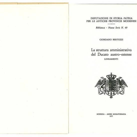 La struttura amministrativa del Ducato austro-estense. Lineamenti.