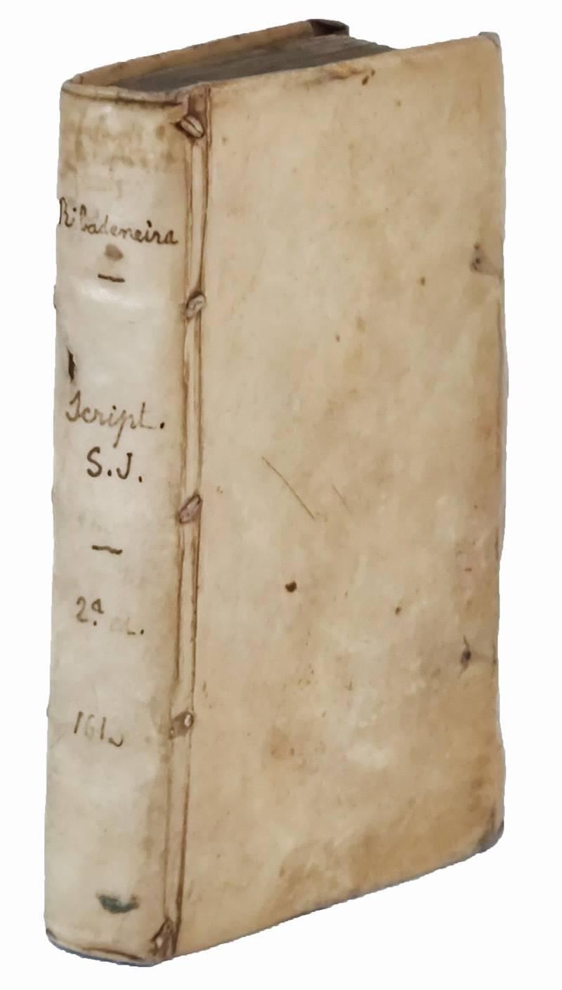 Catalogus scriptorum religionis Societatis Iesu: auctore p. Petro Ribadeneira [...] Secunda editio, plurimorum scriptorum locupletio