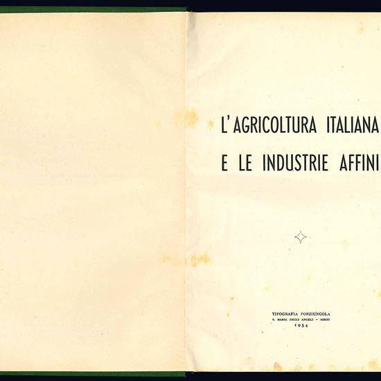 L'agricoltura italiana e le industrie affini.