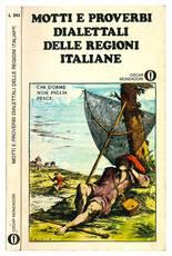 Motti e proverbi dialettali delle regioni italiane.
