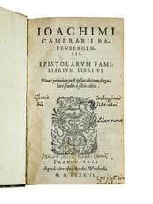 Epistolarum familiarium libri VI. Nunc Primùm post ipsius obitum singulari studio à filiis editi