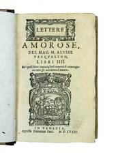 Lettere amorose [...], Libri IIII. Ne? quali sotto maravigliosi concetti si contengono tutti gli accidenti d?Amore