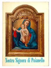 Nostra Signora di Puianello. Cronistoria del Santuario dedicato alla B. V. della Salute in Puianello di Levizzano Rangone.