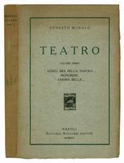 """Teatro. Volume Primo. """"Addio, mia bella Napoli!"""", """"Signorine"""", """"Anema bella""""."""