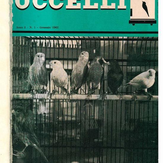 Uccelli. Rivista di ornitologia. Anno I - N. 1-12. Annata completa 1962.