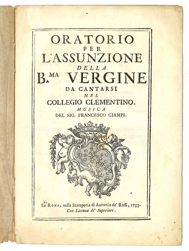 Oratorio per l'Assunzione della B.ma Vergine da cantarsi nel Collegio Clementino