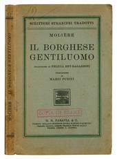 Il Borghese gentiluomo. Traduzione di Rey-Ragazzoni. Introduzione di Mario Fubini.