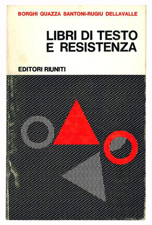 Libri di testo e Resistenza. Atti del Convegno nazionale tenuto a Ferrara il 14-15 novembre 1970.